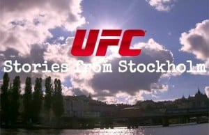 ufc-stories-from-stockholm