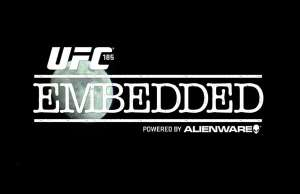 ufc-185-embedded-episode-1