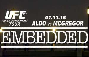 ufc-189-world-championship-tour-embedded-episode-6
