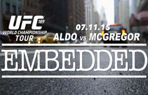 ufc-189-world-championship-tour-embedded-episode-7