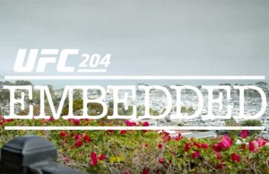 ufc-204-embedded-ep-2
